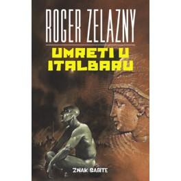 Roger Zelazny - UMRETI U ITALBARU