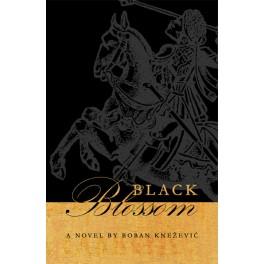 Boban Knežević - BLACK BLOSSOM