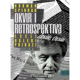 Norman Spinrad - OKVIR I RETROSPEKTIVA