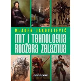 Mladen Jakovljević - MIT I TEHNOLOGIJA RODŽERA ZELAZNIJA