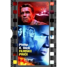 Philip K. Dick - FILMSKE PRIČE