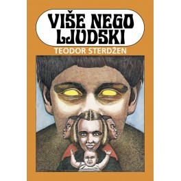 Teodor Sterdžen - VIŠE NEGO LJUDSKI