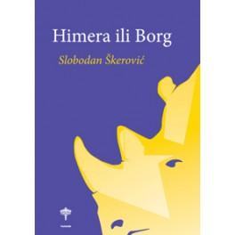 Slobodan Škerović - HIMERA ILI BORG