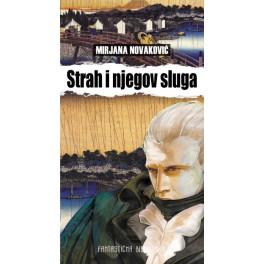 Mirjana Novaković - STRAH I NJEGOV SLUGA