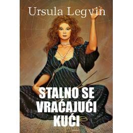 Ursula Legvin - STALNO SE VRAĆAJUĆI KUĆI