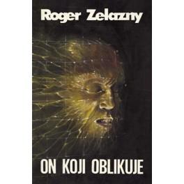 Roger Zelazny - ON KOJI OBLIKUJE