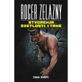 Roger Zelazny - STVORENJA SVETLOSTI I TAME