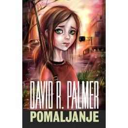 David Palmer - POMALJANJE