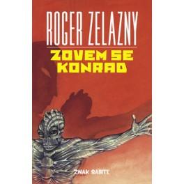 Roger Zelazny - ZOVEM SE KONRAD