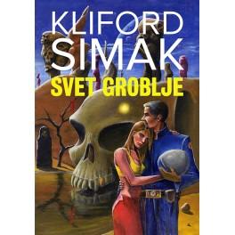 Kliford Simak - SVET GROBLJE