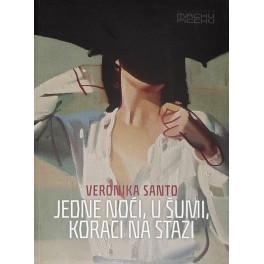 Veronika Santo - Jedne noći, u šumi, koraci na stazi