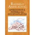Radmilo Anđelković - SPIRIDONOVA POTERA ZA NEUHVATLJIVIM
