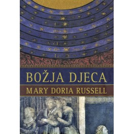 Mary Doria Russell - BOŽJA DJECA