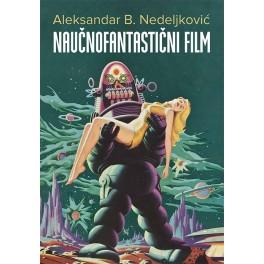 Aleksandar B. Nedeljković - NAUČNOFANTASTIČNI FILM