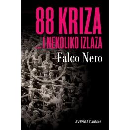 Falco Nero - 88 KRIZA... I NEKOLIKO IZLAZA