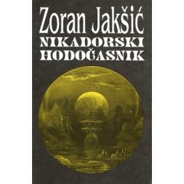 Zoran Jakšić - NIKADORSKI HODOČASNIK