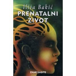 Ilija Bakić - PRENATALNI ŽIVOT