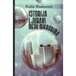 Ratko Radunović - ISTORIJA LJUBAVI MEĐU MIKROBIMA
