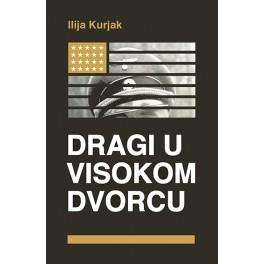 Ilija Kurjak - DRAGI U VISOKOM DVORCU